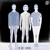 I'm Not Famous by AJR