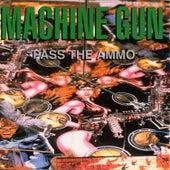 Pass The Ammo by Machine Gun