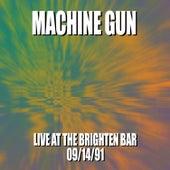 Machine Gun Live at the Brighton Bar 9/14/91 by Machine Gun