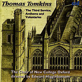 Thomas Tomkins: The Third Service, Anthems and Voluntaries by The Choir Of New College Oxford