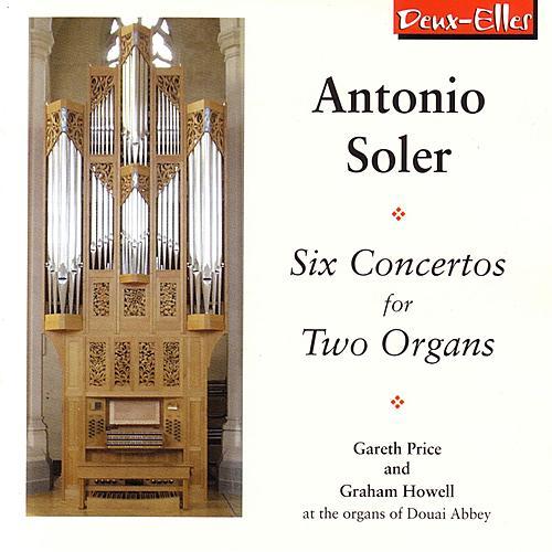 Antonio Soler: Six Concertos for Two Organs by Gareth Price