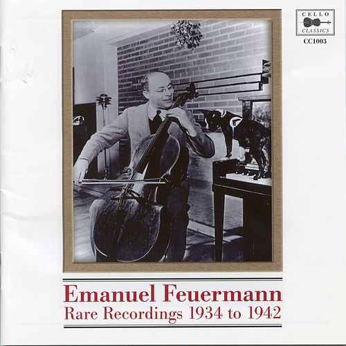 Feuermann Rare Recordings by Emanuel Feuermann