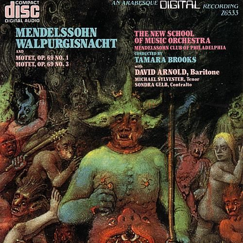 Mendelssohn: Walpurgisnacht and Two Motets von Mendelssohn Club of Philadelphia The New School of Music Orchestra