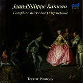 Rameau: Complete Works for Harpsichord by Trevor Pinnock