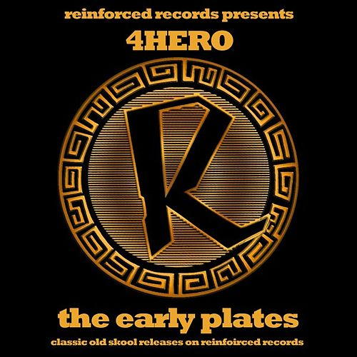 Reinforced Presents: 4hero - The Early Plates by 4 Hero