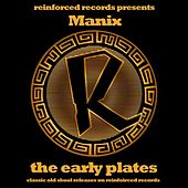 Reinforced Presents: Manix - The Early Plates by Manix