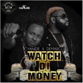 Watch Di Money - Single by Demarco