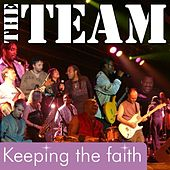 Keeping The Faith by The Team