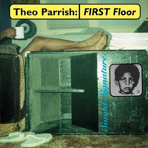 First Floor by Theo Parrish