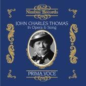 John Charles Thomas in Opera and Song de Various Artists
