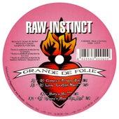 Grande De Folie by Raw Instinct