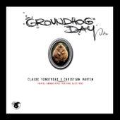 Groundhog Day von Claude VonStroke