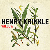 Willow by Henry Krinkle