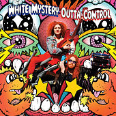 Outta Control by White Mystery