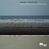 Friendly Travelers by Wolfgang Muthspiel