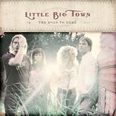 The Road To Here di Little Big Town