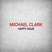 Happy Hour by Michael Clark