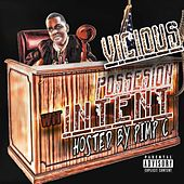 Possesion Wit Intent (Hosted by Pimp C) by Vicious