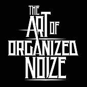 The Art of Organized Noize by Organized Noize