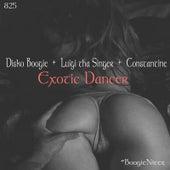 Exotic Dancer (feat. Luigi tha Singer & Constantine) von Disko Boogie