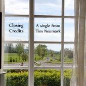 Closing Credits by Tim Neumark