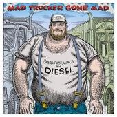 Breakfast, Lunch and Diesel van Mad Trucker Gone Mad