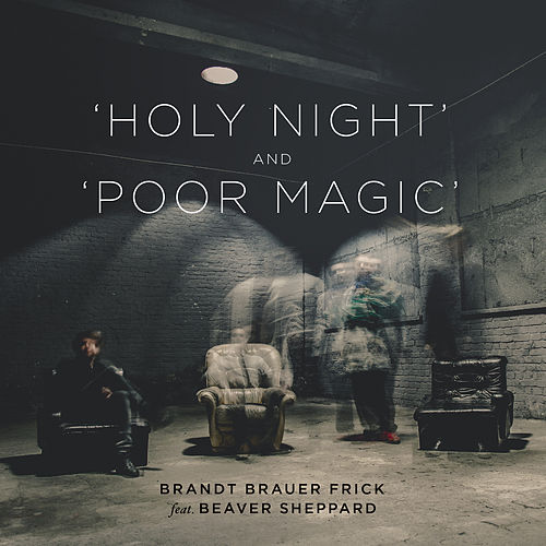 Holy Night & Poor Magic (feat. Beaver Sheppard) by Brandt Brauer Frick