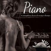 La Nuit: Piano et Atmosphères Douces de Musique Classique de Various Artists