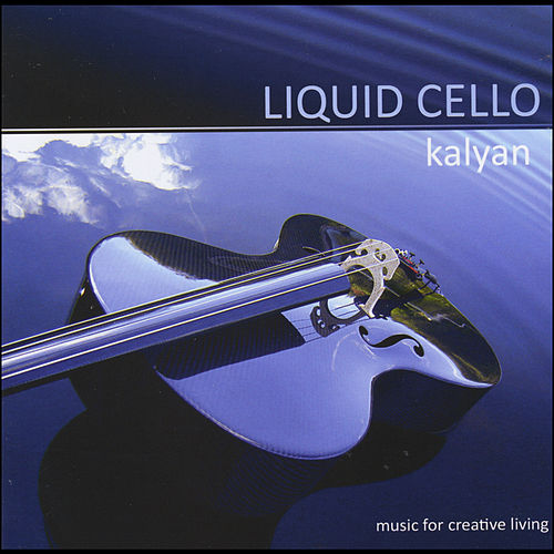 Liquid Cello by Kalyan