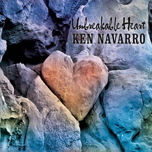 Unbreakable Heart by Ken Navarro