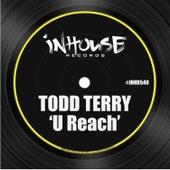 U Reach by Todd Terry