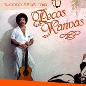 Cuando Seas Mía by Pecos Kanvas