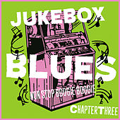 Juke Box Blues Chapter 3, Non Stop Boogie Boogie by Various Artists