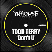Don't U by Todd Terry