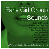 Early Girl Group Sounds Vol.3, 1950´s & 1960´s Heavenly Melodies de Various Artists