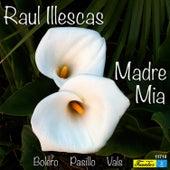 Madre Mía von Raul Illescas