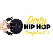 Dirty Hip Hop Gangster S..T by Various Artists