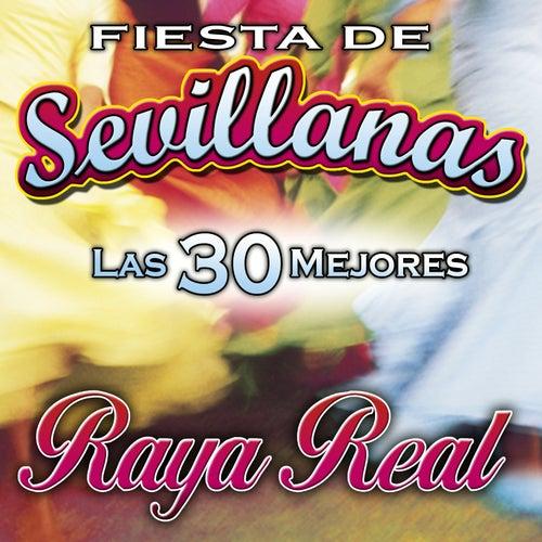 Fiesta de Sevillanas. Las 30 Mejores de Raya Real
