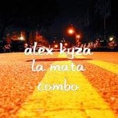 La Mata Combo by Alex Kyza