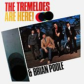 Tremeloes Are Here! by Brian Poole and the Tremeloes