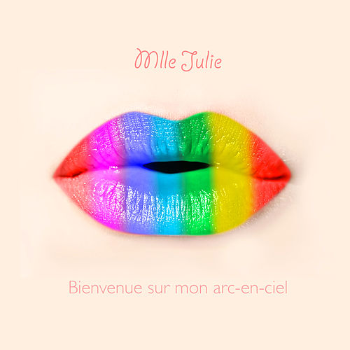 Bienvenue sur mon arc-en-ciel by Mlle Julie