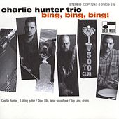 Bing, Bing, Bing! von Charlie Hunter