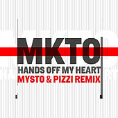 Hands off My Heart / Places You Go (Mysto & Pizzi Remix) von MKTO
