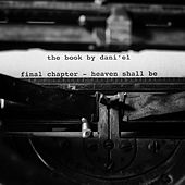 The Book Final Chapter: Heaven Shall Be de Daniel