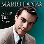 Never Till Now von Mario Lanza
