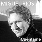 Cuéntame de Miguel Rios