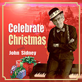 Celebrate Christmas with John Sidney de John Sidney
