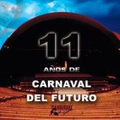 11 Años de Carnaval del Futuro de Various Artists