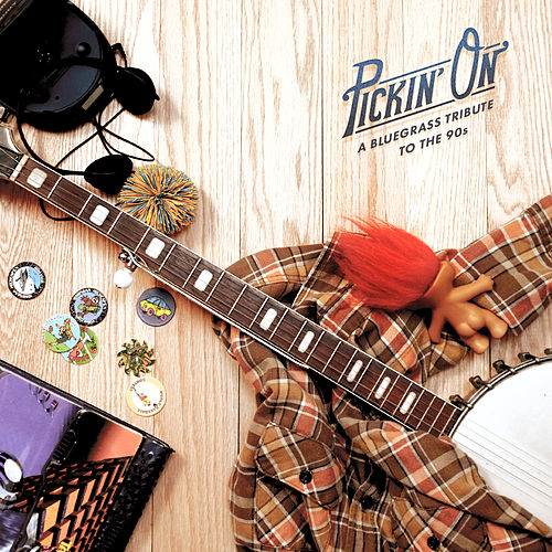 Pickin' on the 90s by Pickin' On