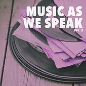 Music As We Speak, Vol. 3 von Various Artists